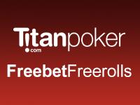 Titan Poker Freebet Freerolls