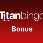 Titan Bingo Bonus