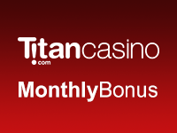 Titan Casino Monthly Bonus
