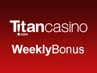 Titan Casino Weekly Bonus