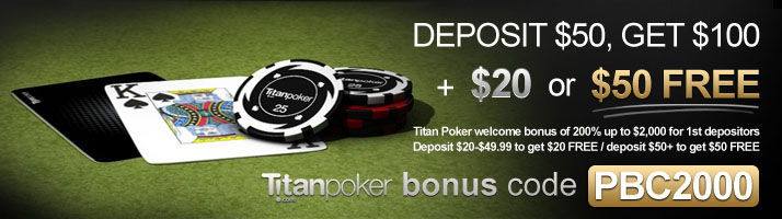 Use our Titan Poker Bonus Code PBC2000 and get $20 or $50 Free