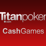Titan Poker Cash Games