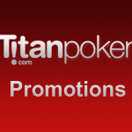Titan Poker Promotions