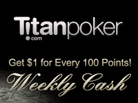 Titan Poker Weekly Cash